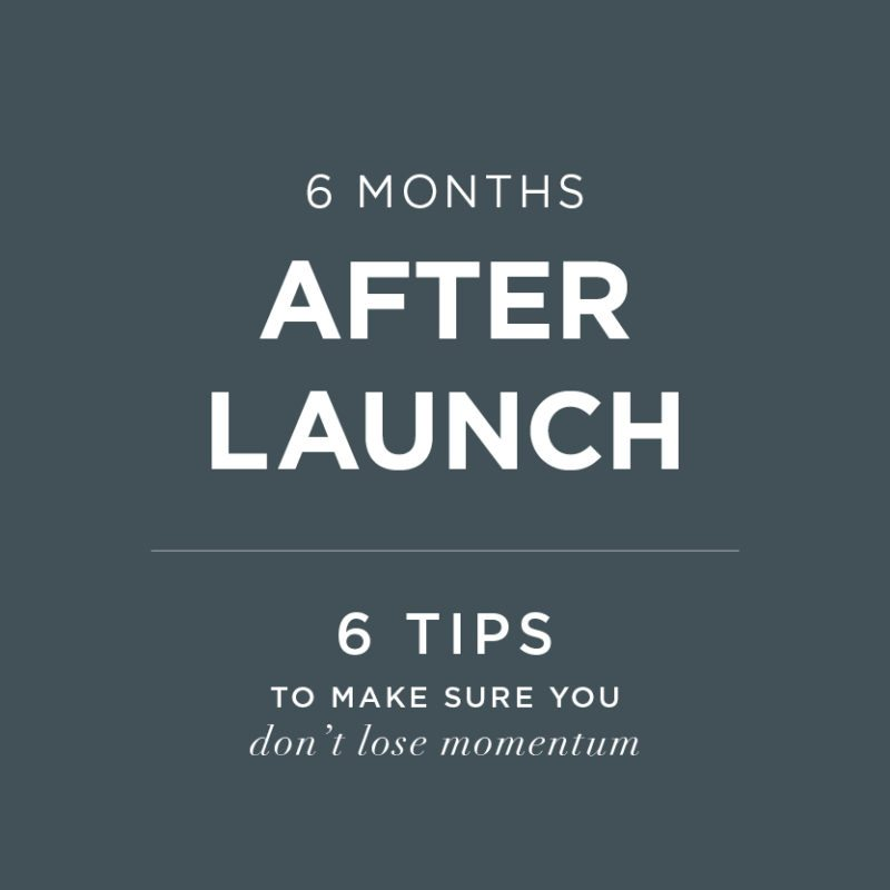 Small Business Tips | 6 Months after launch